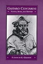 Gasparo Contarini; Venice, Rome, and Reform…