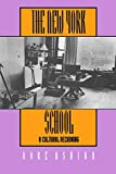 Ashton, Dore: The New York School: A Cultural Reckoning