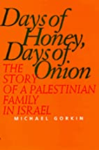 Days of Honey, Days of Onion: The Story of a…