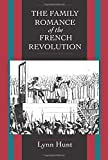 Hunt, Lynne: The Family Romance of the French Revolution