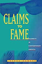 Claims to Fame: Celebrity in Contemporary…