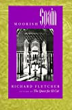 Fletcher, Richard: Moorish Spain