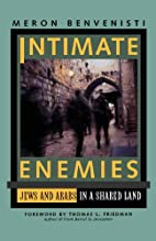 Intimate Enemies: Jews and Arabs in a Shared…