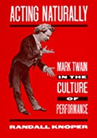 Acting Naturally: Mark Twain in the Culture…