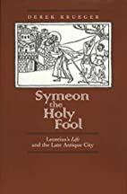 Symeon the Holy Fool: Leontius's Life…