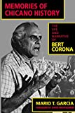 Garcia, Mario T.: Memories of Chicano History: The Life and Narrative of Bert Corona