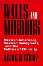 Walls and Mirrors: Mexican Americans,…