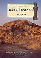The Babylonians by H. W. F. Saggs