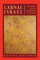 Carnal Israel by Daniel Boyarin