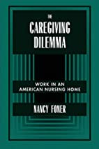 The Caregiving Dilemma: Work in an American…