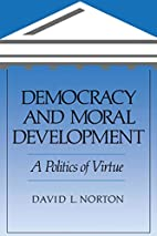 Democracy and Moral Development: A Politics…