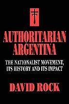 Authoritarian Argentina: The Nationalist…