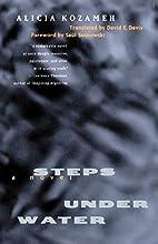 Steps under Water: A Novel by Alicia Kozameh
