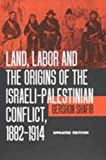 Shafir, Gershon: Land, Labor and the Origins of the Israeli-Palestinian Conflict 1882-1914