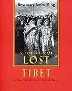 A Portrait of Lost Tibet by Rosemary Jones…