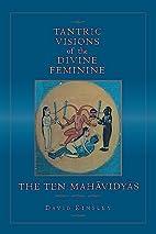 Tantric Visions of the Divine Feminine: The…