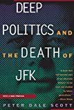 Scott, Peter Dale: Deep Politics and the Death of JFK
