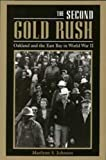Johnson, Marilynn S.: The Second Gold Rush: Oakland and the East Bay in World War II