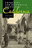 Haas, Lisbeth: Conquests and Historical Identities in California, 1769-1936