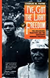 Payne, Charles M.: I'Ve Got the Light of Freedom: The Organizing Tradition and the Mississippi Freedom Struggle