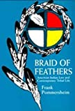 Pommersheim, Frank: Braid of Feathers: American Indian Law and Contemporary Tribal Life