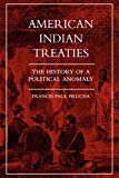 Prucha, Francis Paul: American Indian Treaties: The History of a Political Anomaly