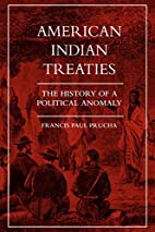 American Indian Treaties: The History of a…
