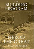 Roller, Duane W.: The Building Program of Herod the Great
