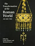 Webster, Leslie: The Transformation of the Roman World: Ad 400-900