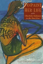 To Paint Her Life by Mary Lowenthal…