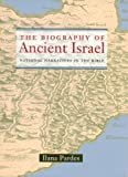 Ilana Pardes: The Biography of Ancient Isræl: National Narratives in the Bible (Contraversions: Critical Studies in Jewish Literature, Culture, and Society)