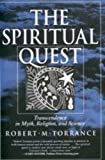 Torrance, Robert M.: The Spiritual Quest: Transcendence  in Myth, Religion, and Science