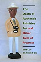 The Death of Authentic Primitive Art: And…