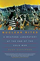 Nuclear Rites: A Weapons Laboratory at the…