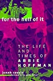 Raskin, Jonah: For the Hell of It: The Life and Times of Abbie Hoffman