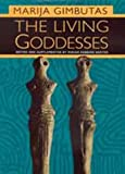 Dexter, Miriam Robbins: The Living Goddesses