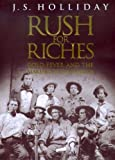 Holliday, J. S.: Rush for Riches: Gold Fever and the Making of California