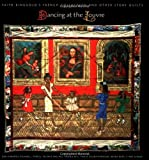 Akron Art Museum: Dancing at the Louvre: Faith Ringgold's French Collection and Other Story Quilts