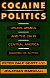Marshall, Jonathan: Cocaine Politics: Drugs, Armies, and the CIA in Central America