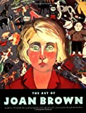 Brown, Joan: The Art of Joan Brown