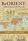 Frank, Andre Gunder: Reorient: Global Economy in the Asian Age