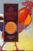 The Red Rooster Scare: Making Cinema…