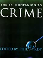 The BFI Companion to Crime by Phil Hardy