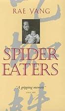 Spider Eaters: A Memoir by Rae Yang