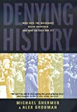 Grobman, Alex: Denying History: Who Says Holocaust Never Happened and Why Do They Say It