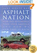 Asphalt Nation: How the Automobile Took Over America and How We Can Take It Back