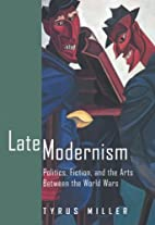 Late Modernism: Politics, Fiction, and the…
