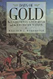 Rohrbough, Malcolm J.: Days of Gold: The California Gold Rush and the American Nation