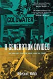Klatch, Rebecca E.: A Generation Divided: The New Left, the New Right, and the 1960s