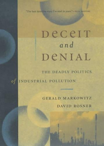 deceit-and-denial-the-deadly-politics-of-industrial-pollution-california-milbank-books-on-health-and-the-public-no-6